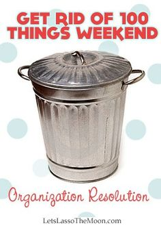 Another great idea by @Zina Harrington Harrington Harrington Harrington :  {Get rid of 100 Things Weekend} Welcome Spring! *This is my goal today! Wish me luck... again.