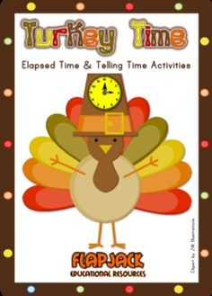 Turkey Time Elapsed Time and Telling Time Activities $