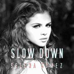 Selena Gomez - Slow Down (Single)