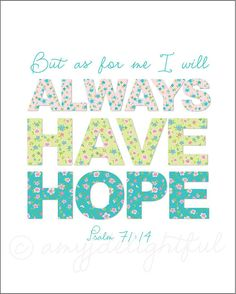 Happy Florals Encouraging ALWAYS HAVE HOPE Art Print with Scripture  8x10