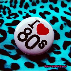 80s music, party favors, heart, time travel, come backs, 80s babi, buttons, rock, 1980s