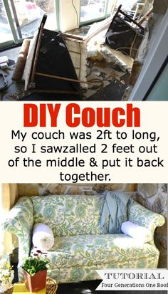 DIY couch. Now dont laugh. I had a couch that was two feet to long so I took a sawzall and cut 2 feet out of the middle and put it back together. I reupholstered with curtains that I had and made myself a brand new couch! Come see the tutorial and have a few laughs :) @Mandy Dewey Generations One Roof