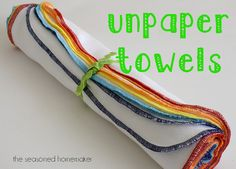 Make your own UnPaper Towels: wash them and reuse them rather than throwing them away!