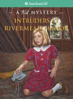 Intruders at Rivermead Manor: A Kit Mystery (American Girl Mysteries) by Kathryn Reiss *This is a recommendation for all American Girl Mysteries