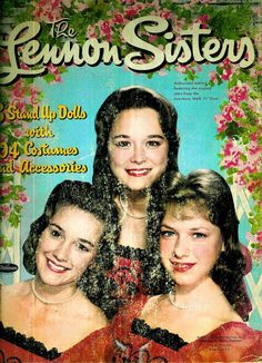 The Lennon Sisters were regulars on The Lawrence Welk Show.