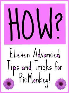 PicMonkey Tutorial #3 - Eleven Advanced Tricks for Using PicMonkey -