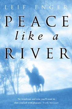 worth read, book worth, leif enger, writing styles, peace, read books, book clubs, rivers, novel