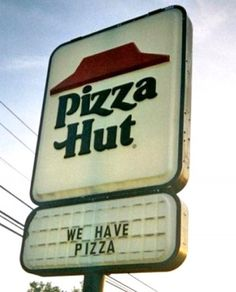 Pizza Hut's brilliant marketing campaign!  (find more funny business signs at funnysigns.net)