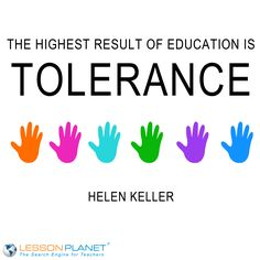 """The highest result of education is tolerance."" ~ Helen Keller #education #quote"