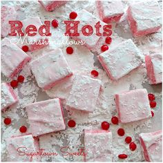 Red Hots Marshmallows! Yum! hot marshmallow, sugartown sweet, marshmallow pops, food addict, marshmallows, dessert, red hot