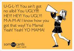 U-G-L-Y!