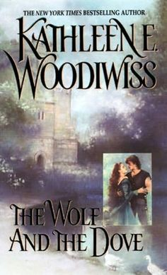 The Wolf And The Dove ~ Kathleen E. Woodiwiss