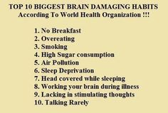 see more quotes like Top 10 biggest brain damaging habits, According to World health organization
