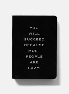 You Will Succeed Because Most People Are Lazy. #Business #Quote