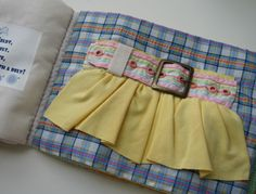"""This little home made book is just sew adorable!  Close Your Clothes   """"They sent a new dress to the Duchess of Veldt,  A dress that was loose and too baggy, she felt.  To make it fit better and make her seem svelte,  The shrewd Duchess cinched up her waist with a belt!"""""""