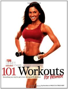 101 Workouts for Women: Everything You Need to Get a Lean, Strong and Fit Physique $12.49