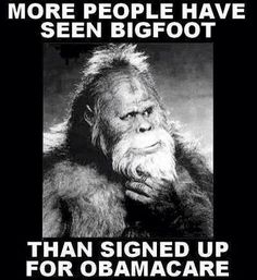 Obama-care can only survive if enough people sign up! Oh! & you lose your liberties if you sign up... sneaky little clause! Opt out! bigfoot, harri, laugh, sasquatch, funni, obama joke, humor, obama care, polit