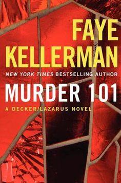 """Murder 101 : a Decker/Lazarus novel"" by Faye Kellerman / MYS KELLERMAN [Sep 2014]"