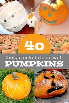 40 pumpkin activities - lots of things for kids to with pumpkins