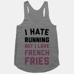 I Hate Running But I Love French Fries | HUMAN
