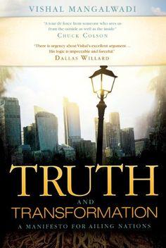 Truth and Transformation, by Vishal Mangalwadi.