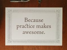 Practice Makes Awesome