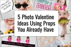 5 Photo Valentine Ideas using Items you already have in the house.
