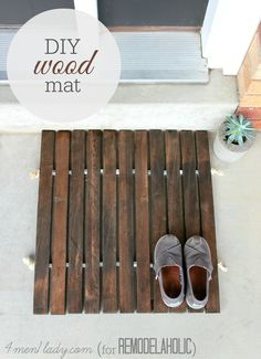 DIY Wood Mat by (4men1lady.com for @Remodelaholic .com) Also can use pallet boards for this. I think anyway.