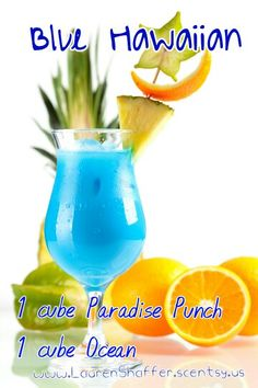 Scentsy Recipe. BLUE HAWAIIAN 1 cube Paradise Punch 1 cube Ocean  Order www.LaurenShaffer.scentsy.us
