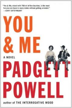 Padgett Powell's You & Me