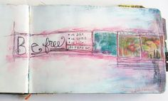 """Great 5-part blog on the what, why and how of """"Fearless Art Journaling ... the amount of words are worth wading through!."""