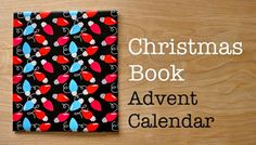 our Advent Calendar and a list for getting started
