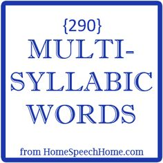 290+ Multi-Syllabic Words for Home Practice