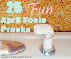25 Fun April Fools Pranks!!  Great list with office-themed pranks, silly food switcheroos, and more!