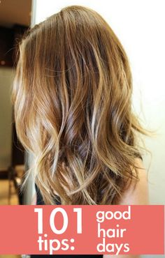 101 tips for a good hair day every day