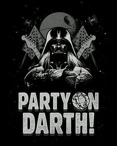 Party on Darth!