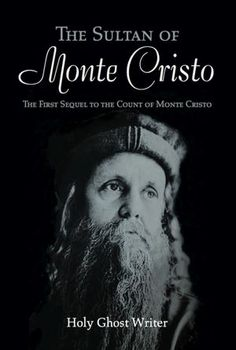 Nook Book  Sultan of Monte Cristo unfolds this foresight in the same spirit of Alexandre Dumas.