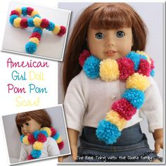 The Real Thing with the Coake Family: American Girl Doll Pom Pom Scarf