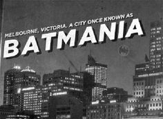 "Melbourne was almost named ""Batmania"", but the Aussies went with a non-Batman name because in the end they don't care about other people."