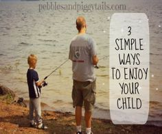 Pebbles and Piggytails: 3 Ways To Enjoy Your Children.  All it takes is 4 MINUTES