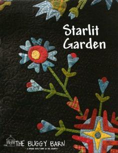 Amazon.com: Starlit Garden: Buggy Barn Quilt Pattern # 620: Arts, Crafts & Sewing - Great designer!