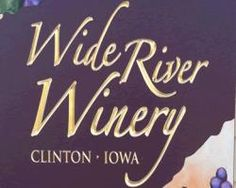 Wide River Winery - Clinton, Iowa. Overlooking the widest part of the Mississippi River, visitors can sample wines outside on the deck or in the cheery tasting room.