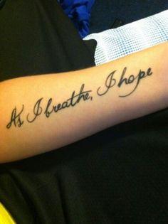 """As I breathe I hope"" tattoo"