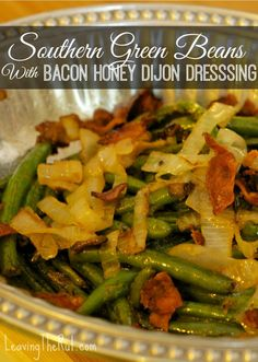 Southern Green Beans with Bacon Honey Dijon Dressing