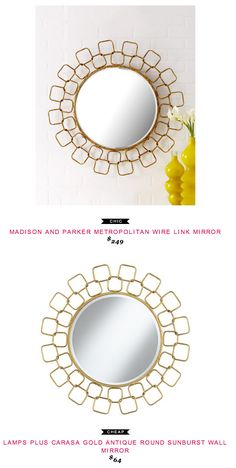 Madison + Parker Metropoliton Wire Link Mirror $249  -vs-  Lamps Plus Carasa Gold Antique Round Sunburst Wall Mirror $64