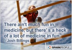 """So true--fun is the best medicine! """"_ 