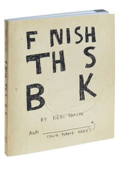 Finish This Book by Kerri Smith $14.99 at modcoth.com