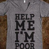 Help Me I'm Poor. Ha Lauren!