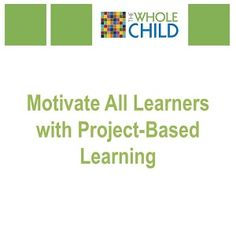 Great tips on how to used project-based learning to motivate all students.