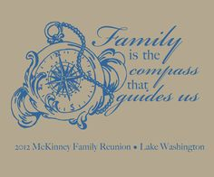 Family is the Compass that Guides us.... Customizable Family Reunion shirt from Reunion King